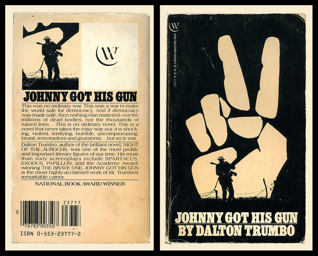 a father son relationship in the novel johnny got his gun by dalton trumbo Trumbo started working in movies in 1937 but continued writing prose his anti-war novel johnny got his gun won one of the early national book awards: the most original book of 1939.